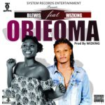 Download Music: Blewis Ft. Wizking – Orieoma