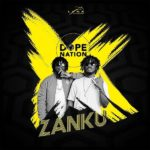 Music Download: DopeNation – Zanku