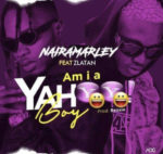 [Music + Video] Naira Marley – Am I A Yahoo Boy ft. Zlatan