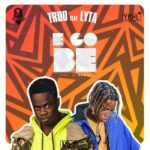Download Music: Trod ft. Lyta – E Go Be Mp3
