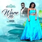 Download Music Mp3: AK Songstress Ft Sarkodie — Ware Me