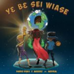 Download/Listen: Darkovibes – Y3 B3 Sei Wiase Ft. Mugeez (feat. Medikal)