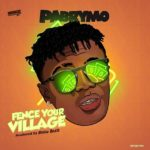 DOWNLOAD/Listen: PaBrymo – Fence Your Village