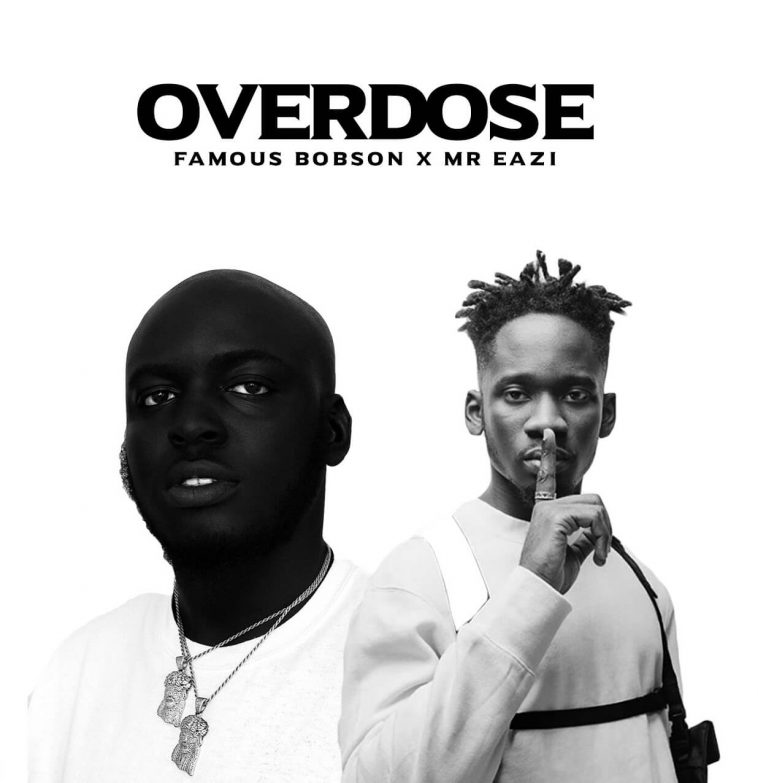 Download Mp3: Overdose – Bobson Ft Mr Eazi