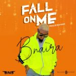DOWNLOAD Music: BNaira – Fall On Me
