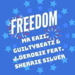 Download mP3: Mr Eazi — Freedom ft GuiltyBeatz Ft. J.Derobie & Sherrie Silver