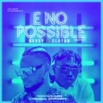 Download Music: Dessy Ft. Zlatan – E No Possible (Remix)