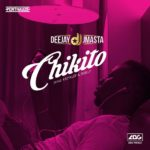 DOWNLOAD Deejay J Masta - Chikito » music