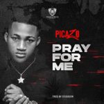 DOWNLOAD Picazo – Pray For Me (Music)
