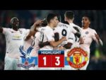 Crystal Palace vs Manchester United 1 - 3 Highlights – (Watch Video)
