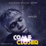 Download Music: Hyklef – Come Closer