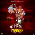 Download Mixtape: DJ Baddo – Afro Mando Mix