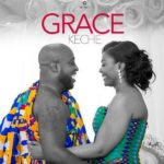 DOWNLOAD MUSIC: Keche – Grace