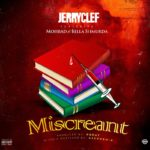 Download Music: JerryClef – MISCREANT ft. Bella Shmurda x Mohbad