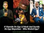 Wizkid's Fans Get In Here!!! If Olamide Don Epp Lil kesh And Davido Don Epp Mayorkun – Who Wizkid Epp? by Kolade Stephen - 2
