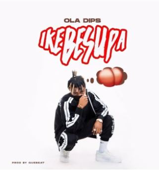 Download VIDEO: Oladips – Ikebesupa