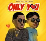 "DOWNLOAD: Madik – ""Only You"" ft. Dice Ailes"