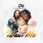 [Ghana Music] OV Ft Stonebwoy – Want Me