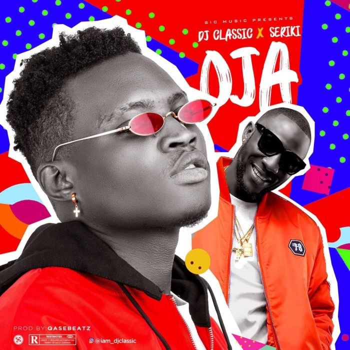 Download Mp3 Music: DJ Classic ft. Seriki – Oja