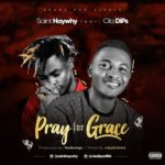 Download Music SaintHayWhy ft. Oladips – Pray For Grace