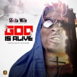 Download Music Mp3::  Shatta Wale – God Is Alive