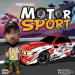 DOWNLOAD MUSIC: Terry Muda – Motor Sports (Refix)