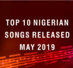 #LATEST: TOP 10 Naija Hit Songs Trending - Released In May 2019