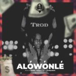 Trod – Alowonle [Mp3 Download]