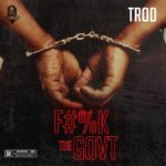 Download Trod – F#vck The Govt » Mp3