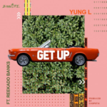 Download Get Up – Yung L Ft. Reekado Banks (mp3)